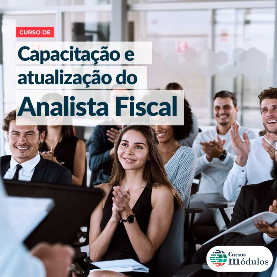Por que devo fazer o curso de capacitação e atualização do analista fiscal?